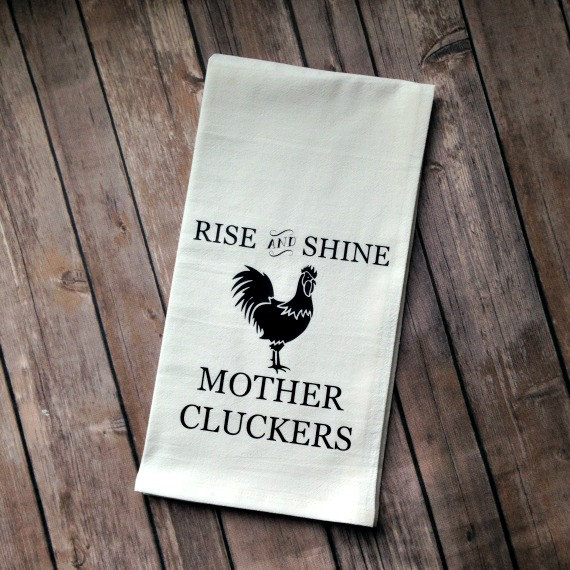 tea-towel-rise-and-shine-mother-cluckers